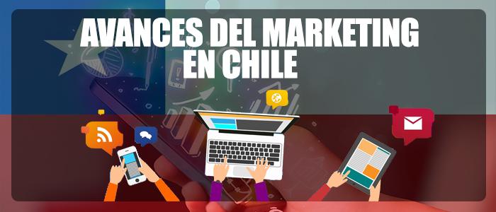 Avances del Marketing Digital en Chile.