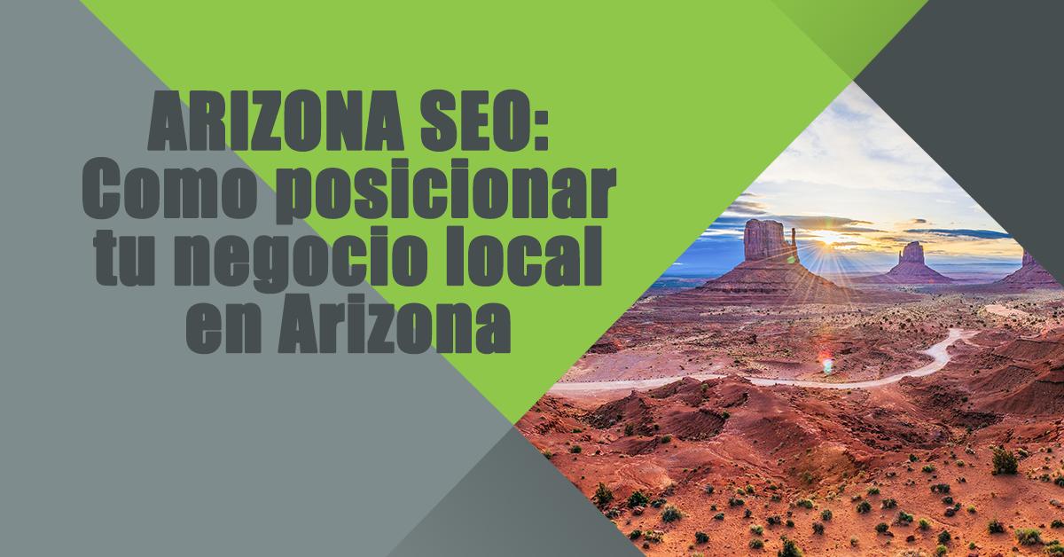 como posicionar tu negocio local en Arizona.